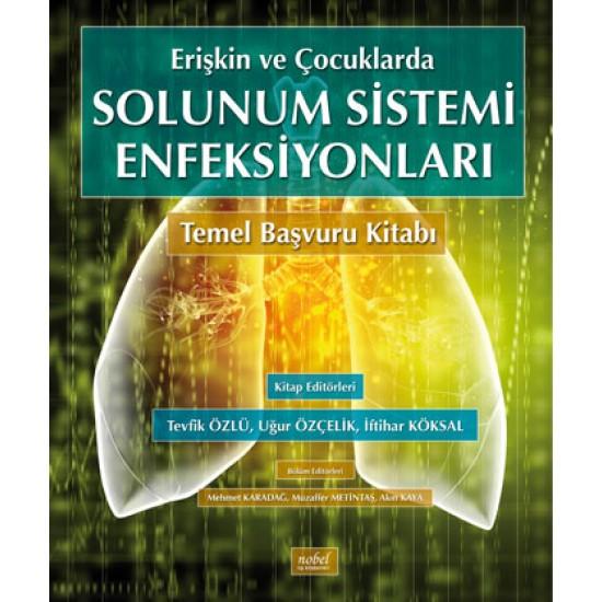 Erişkin ve Çocuklarda Solunum Sistemi Enfeksiyonları Temel Başvuru Kitabı