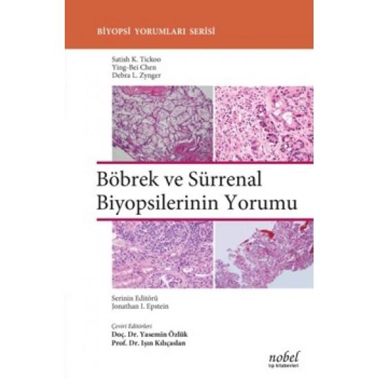 Böbrek ve Sürrenal Biyopsilerinin Yorumu - Biyopsi Yorumları Serisi