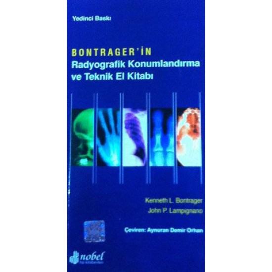 Bontrager'in Radyografik Konumlandırma ve Teknik El Kitabı